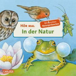 114-125004 Hör mal: In der Natur  Carlsen